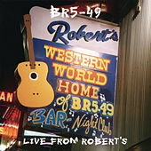 Live From Robert's by BR5-49