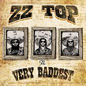 The Very Baddest of... ZZ Top by ZZ Top
