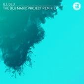 The BLU Magic Project Remix EP de Ill Blu