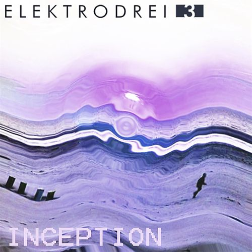 Inception von Elektrodrei