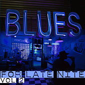 Blues for Late Nite Vol.2 by Various Artists