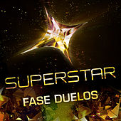Superstar - Fase Duelos de Various Artists