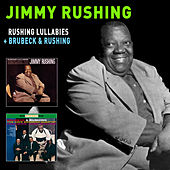 Rushing Lullabies + Brubeck & Rushing by Jimmy Rushing