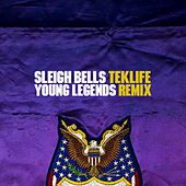 Young Legends (Teklife Mix) de Sleigh Bells