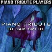 Piano Tribute to Sam Smith by Piano Tribute Players