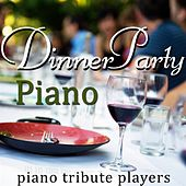 Dinner Party Piano by Piano Tribute Players