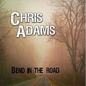 Bend in the Road by Chris Adams