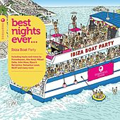 Best Nights Ever - Ibiza Boat Party by Various Artists