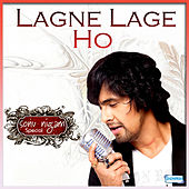 Lagne Lage Ho - Sonu Nigam Special by Various Artists