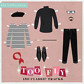 Too Fly (150 Classic Tracks) de Various Artists
