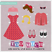 Too Much (150 Rock and Roll Classics) de Various Artists