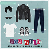 Too Wild (150 Rock and Roll Classics) de Various Artists