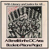 With Literacy and Justice for All: A Benefit for the DC Area Books to Prisons Project de Various Artists