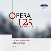 Opera 125 (Stars of the Hungarian Opera, Vol.  1/4, 1884-2009) by Various Artists