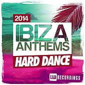 Ibiza Summer 2014 Anthems: Hard Dance - EP by Various Artists