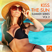 Kiss the Sun: Summer Series, Vol. 2 by Various Artists