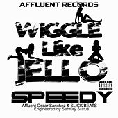 Wiggle Like Jello by Speedy
