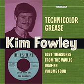 Technicolor Grease: Lost Treasures from the Vaults 1959-1969, Vol. 4 von Kim Fowley