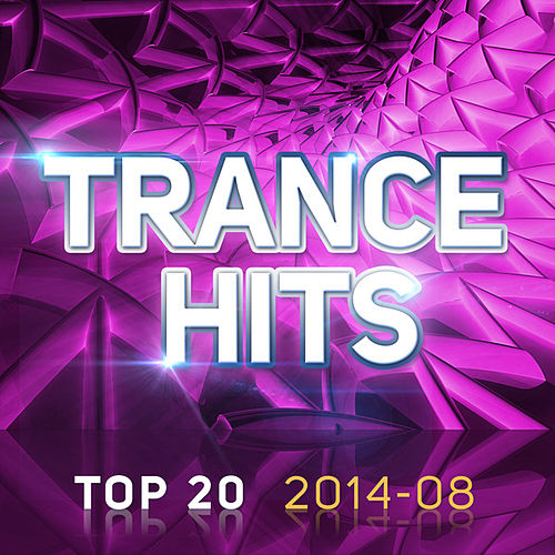 Trance Hits Top 20 - 2014-08 by Various Artists