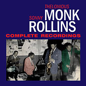 Thelonious Monk-Sonny Rollins Complete Recordings (Bonus Track Version) by Sonny Rollins