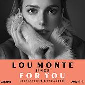 Lou Monte Sings for You (Remastered and Expanded) by Lou Monte