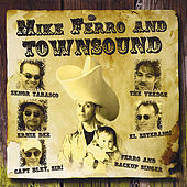 Mike Ferro and Townsound by Mike Ferro