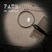 Alive as Mysteries by Fate on Canvas