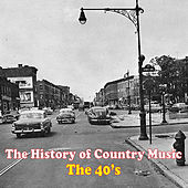 The History of Country Music: The 40's by Various Artists