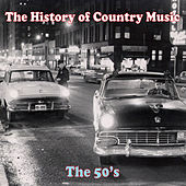 The History of Country Music: The 50's by Various Artists