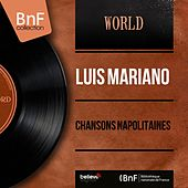 Chansons napolitaines (Stereo Version) von Luis Mariano