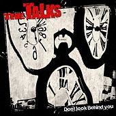Don't Look Behind You by The Talks