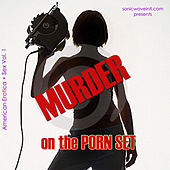 Murder on the Porn Set (American Erotica and Sex Volume 1) by Stefani Love