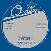 The Satisfier B/W It's Easier by Eli 'Paperboy' Reed