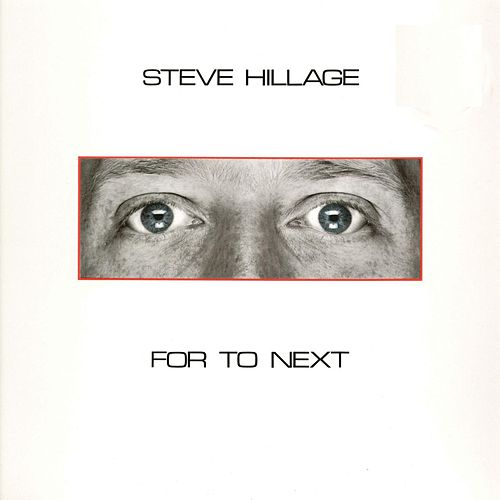 For To Next - And Not Or by Steve Hillage