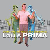 Jump, Jive an' Wail: The Essential Louis Prima by Louis Prima