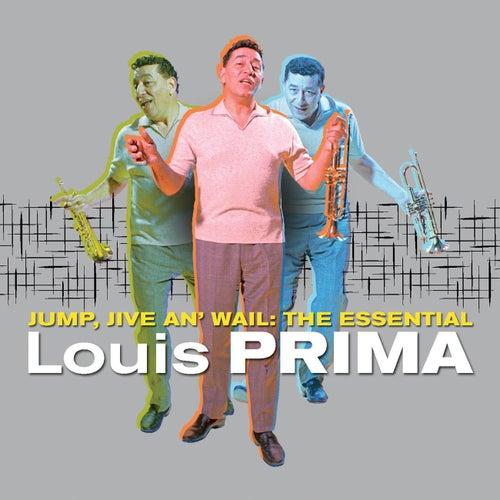 Jump, Jive an' Wail: The Essential Louis Prima by Louis Prima