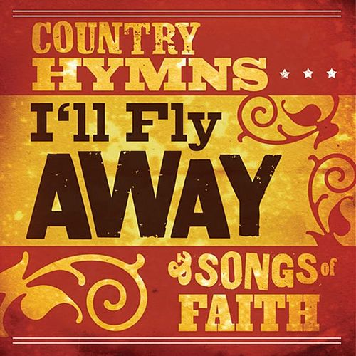I'll Fly Away: Country Hymns And Songs Of Faith by Various Artists