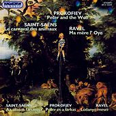 Prokofiev: Peter and the Wolf / Saint-Saens: Carnival of the Animals / Ravel: Ma Mere L'Oye by Various Artists