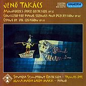 Takacs: Miniatures / Piano Concerto / Chant of the Creation by Various Artists