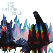 Off The Beaten Track (Live at Propolis 2014) von Mother's Cake