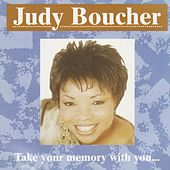 Take Your Memory With You by Judy Boucher