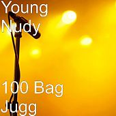 100 Bag Jugg by Young Nudy
