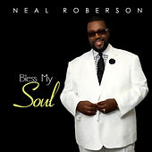 Bless My Soul by Neal Roberson