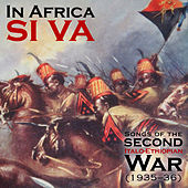 In Africa si va  - Songs of the Second Italo-Ethiopian War (1935–1936) di Various Artists
