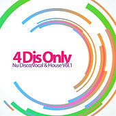 4 Djs Only - Nu Disco, Vocal & House, Vol. 1 by Various Artists