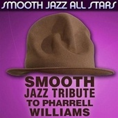 Smooth Jazz Tribute to Pharrell Williams de Smooth Jazz Allstars