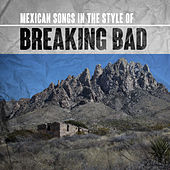 Mexican Songs in the Style of Breaking Bad de Various Artists
