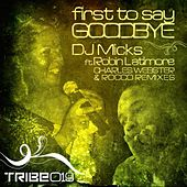 First To Say Goodbye (Rocco & Charles Webster Remixes) de DJ Micks