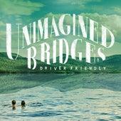 Unimagined Bridges by Driver Friendly