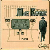 Max Reger works for piano by Dimitar Tsanev